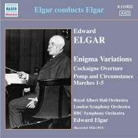 Elgar: Cockaigne Overture, Enigma Variations, Pomp and Circumstance Marches (1926-1933)