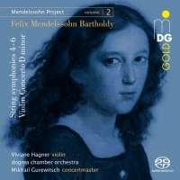 Mendelssohn Project Vol. 2 - String symphonies 4, 5 & 6; Violin Concerto D minor