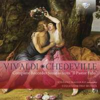 """Vivaldi & Chedeville: Complete Recorder Sonatas from """"Il Pastor Fido"""""""