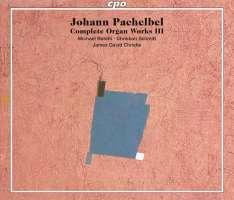 Pachelbel: Complete Organ Works Vol. 3
