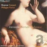 Bertali: Valoroso, Sonatas, Chaconne