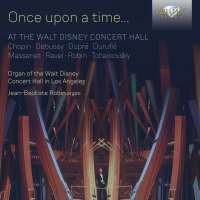 Once Upon a Time… At the Walt Disney Concert Hall