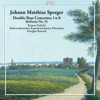 Sperger: Double Bass Concertos Nos. 1 & 8; Sinfonia No. 15