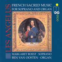 Les Angelus - French Sacred Music for Soprano and Organ