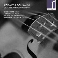 Kodaly & Dohnanyi: Chamber Works for Strings
