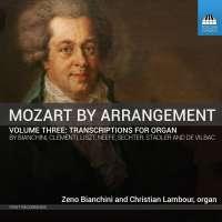 Mozart by Arrangement Vol. 3 - Transcriptions for Organ