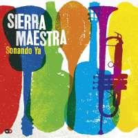 Sierra Maestra: Sonando Ya