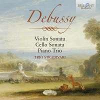 Debussy: Violin Sonata; Cello Sonata; Piano Trio