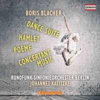 Blacher: Dance Suite; Hamlet; Poeme; Concertant Music