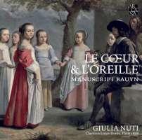 Le Coeur & l'Oreille, Manuscript Bauyn - Chambonnières/Couperin/Hardel/Pinel