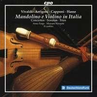 Mandolino e Violino in Italia - Concertos; Sonatas; Trios