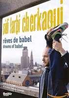 Sidi Larbi Cherkaoui: Dreams of Babel