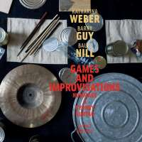 Guy/Weber/Nill: Games and Improvisations