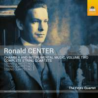 Center: Chamber and Instrumental Music Vol. 2 - String Quartets Nos. 1–3