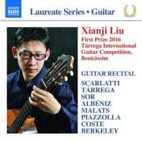 Xianji Liu: Guitar Recital - Scarlatti; Tarrega; Sor; Albeniz; Piazzolla; ...