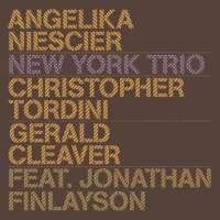 Niescier/Tordini / Cleaver/ Finlayson: New York Trio