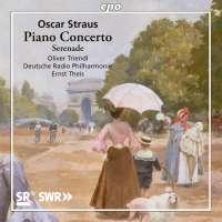 Oscar Straus: Piano Concerto; Serenade