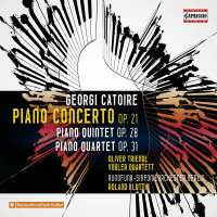 Catoire: Piano Concerto; Piano Quintet; Piano Quartet