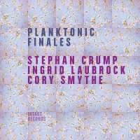 Crump/Laubrock/Smythe: Planktonic Finales