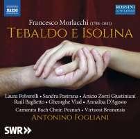 Morlacchi: Tebaldo e Isolina