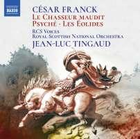 Franck: Le Chasseur Maudit; Psyché; Les Éolides