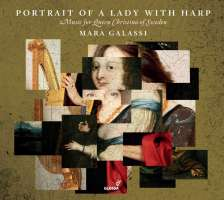 Portrait of a Lady with Harp - Music for Queen Christina of Sweden