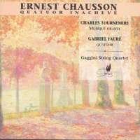 Chausson/Tournemire/Fauré: Quatuors à cordes français