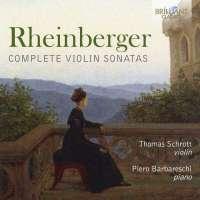 Rheinberger: Complete Violin Sonatas