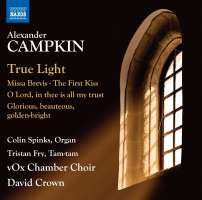 Campkin: True Light - Choral Works
