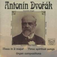 Dvorak: Mass in D major; Three spiritual songs