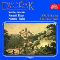 Dvorak: Violin Sonata, Romantic Pieces, Sonatina