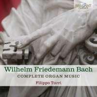 W.F. Bach: Complete Organ Music