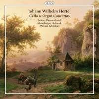 Hertel: Cello & Organ Concertos