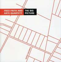 Fred Frith: The Big Picture