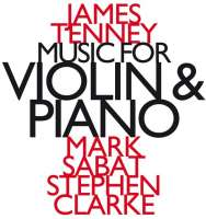 Tenney: Music for Violin and Piano
