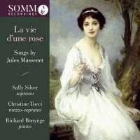 La vie d'une rose - Songs by Massenet Vol. 2