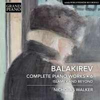 Balakirev: Cimplete Piano Works • 6