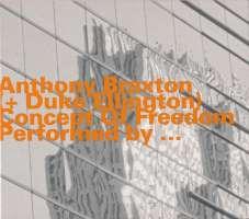 Dahinden: Concept Of Freedom (Anthony Braxton + Duke Ellington)