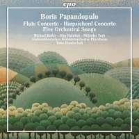 Papandopulo: Flute Concerto; Harpsichord Concerto; Five Orchestral Songs