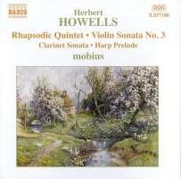 HOWELLS: Rhapsodic Quintet; Violin Sonata No. 3