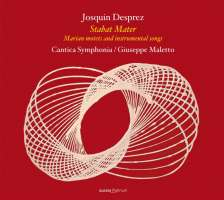 Desprez: Stabat Mater; Marian motets and instrumental songs