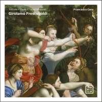 Frescobaldi: Toccate – Capricci – Fiori Musicali