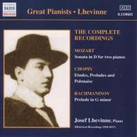 Josef Lhevinne - The Complete Recordings: Mozart / Chopin / Rachmaninov