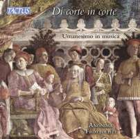 Di corte in corte - Humanism in Music