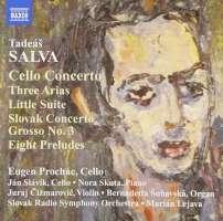 SALVA: Cello Concerto; 3 Arias; Slovak Concerto Grosso No. 3