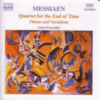 MESSIAEN: Quartet for the End of Time; Theme and Variations