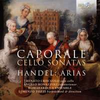 Caporale: Cello Sonatas; Handel: Arias