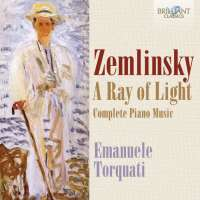 Zemlinsky: A Ray of Light: Complete Piano Music