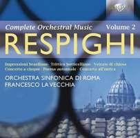 Respighi: Orchestral Works Vol. 2
