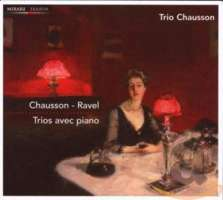 CHAUSSON/RAVEL: Trios avec piano